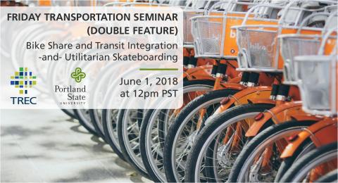 Friday Transportation Seminar at Portland State University - June 1, 2018