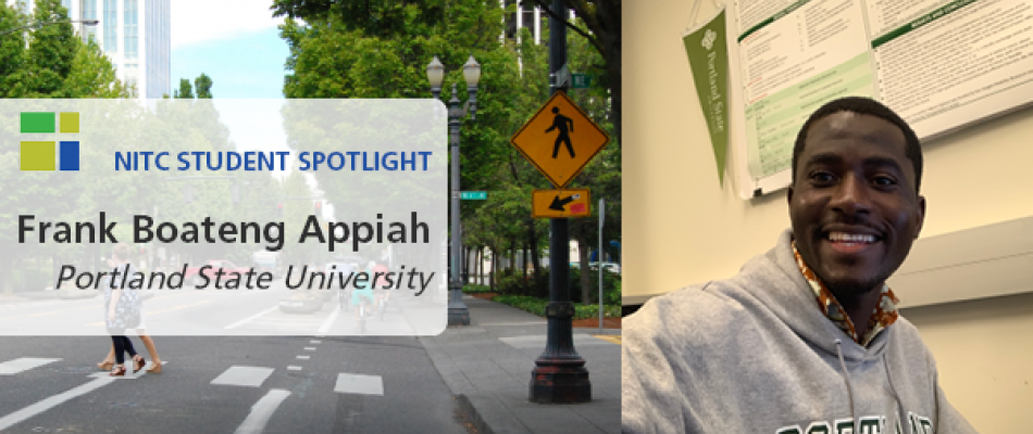 Text: NITC Student Spotlight, Frank Boateng Appiah, Portland State University. Images: Frank Boateng Appiah in a grey hoodie next to an image of a rectangular rapid flash beacon at a crosswalk.